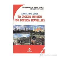Yabancılar İçin Pratik Türkçe Konuşma Klavuzu - A Practical Guide To Spoken Türkish For Foreign Travellers