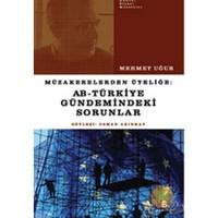 Müzakerelerden Üyeliğe: Ab - Türkiye Gündemindeki Sorunlar
