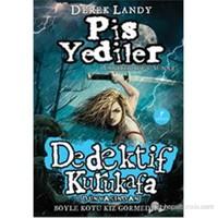Dedektif Kurukafa - Pis Yediler (Ciltli) - Derek Landy