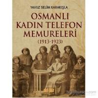 Osmanlı Kadın Telefon Memureleri (1913)