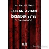Balkanlardan İskenderiyeye Bir Esaretin Öyküsü