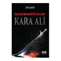 Sultan İbrahim'İn Celladı Kara Ali-Ziya Şakir