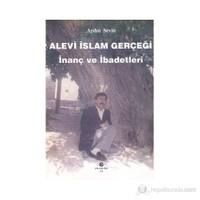 Alevi İslam Gerçeği İnanç Ve İbadetleri-Aydın Sevin