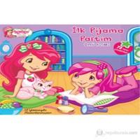Çilek Kız İlk Pijama Partim (Öykü Kitabı)