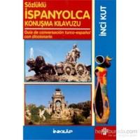 Sözlüklü İspanyolca Konuşma Kılavuzu Guia De Conversacion Turco-Espanol Con Diccionaria - İnci Kut