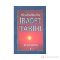 Müslümanlıkta İbadet Tarihi-Tahir Olgun