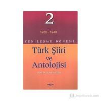 Yenileşme Dönemi Türk Şiiri Ve Antolojisi 2 (1920-1940)
