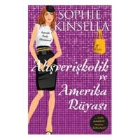 Alışverişkolik ve Amerika Rüyası - Sophie Kinsella