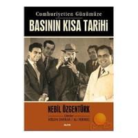 Cumhuriyetten Günümüze Basının Kısa Tarihi-Nebil Özgentürk