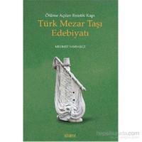 Ölüme Açılan Estetik Kapı Türk Mezar Taşı Edebiyatı-Mehmet Samsakçı