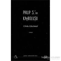 Philip S.'Nin Kayboluşu-Ulrike Edschmid