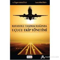 Havayolu Taşımacılığında Uçucu Ekip Yönetimi-Tarık Birgören