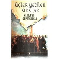Üçler Yediler Kırklar - M. Necati Sepetçioğlu