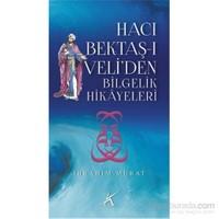 Hacı Bektaş-ı Veliden Bilgelik Hikayeleri