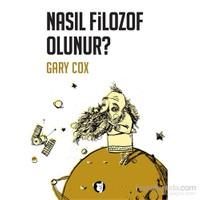 Nasıl Filozof Olunur?-Gary Cox