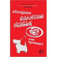 Köpeğinize Kuantum Fiziğini Nasıl Öğretirsiniz? - Chad Orzel