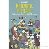 Matematik Histerisi - Matematiğin Garip Ve Sihirli Dünyası-Ian Stewart