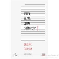 Demek Yazar Olmak İstiyorsun-Giuseppe Culicchia