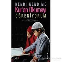 Kendi Kendime Kur'an Okumayı Öğreniyorum - İbrahim Salihoğlu