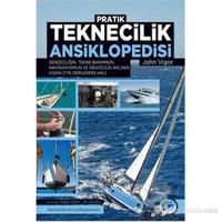 Pratik Teknecilik Ansiklopedisi - Denizciliğin, Tekne Bakımının, Navigasyonun ve Denizcilik Aklının