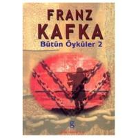 Bütün Öyküler 2 : Kafka