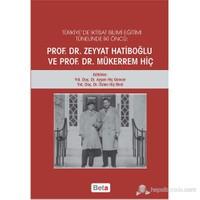 Türkiye'De İktisat Bilimi Eğitimi Tünelinde İki Öncü: Prof. Dr. Zeyyat Hatiboğlu Ve Prof. Dr. Müker-Kolektif