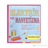 Şaşırtıcı Fen Projeleri Elektrik ve Manyetizma