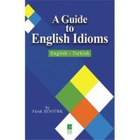 A Guide To English İdioms: English-Turkish-Faruk Şentürk