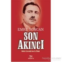 Son Akıncı: Muhsin Yazıcıoğlu'Nun Sır Ölümü-Emre Soncan