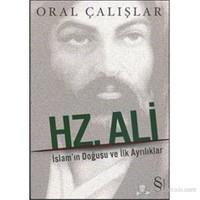 Hz. Ali - İslam'In Doğuşu Ve İlk Ayrılıklar-Oral Çalışlar