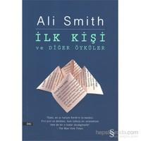 İlk Kişi - Ve Diğer Öyküler-Ali Smith
