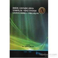 Doğal Kaynakların Stratejik Yönetiminde Sistem Odaklı Yaklaşım-Yılmaz Gökşen