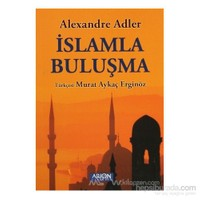 İslamla Buluşma-Alexandre Adler