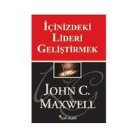İçinizdeki Lideri Geliştirmek-John C. Maxwell