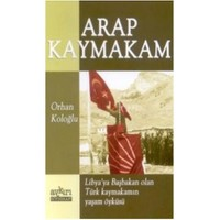 Arap Kaymakam - Orhan Koloğlu