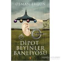 Dipot Beyinler Banliyösü-Osman Ergün