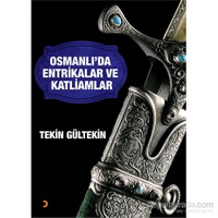 Osmanlı'Da Entrikalar Ve Katliamlar-Tekin Gültekin