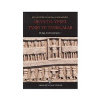 Hellenistik Ve Roma Çağlarında Likya'Da Yerel Tanrı Ve Tanrıçalar-Tuba Efendioğlu