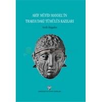 Arif Müfid Mansel'in Trakya'daki Tümülüs Kazıları