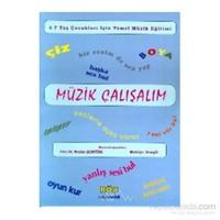 Müzik Çalışalım 4-7 Yaş Çocukları İçin Temel Müzik Eğitimi-Nezihe Şentürk