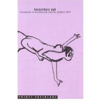 Karşılıksız Aşk / Kovalamak Ve Kavalanmak Üzerine-Gregory Dart