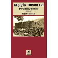 Keşiş'in Torunları: Dersimli Ermeniler (Birinci Kitap)