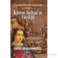 Erguvan Tahtındaki Lanetin Sırrı Kösem Sultan'In Yüzüğü