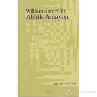 William James'İn Ahlak Anlayışı-Celal Türer