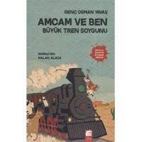 Amcam Ve Ben 3: Büyük Tren Soygunu-Genç Osman Yavaş