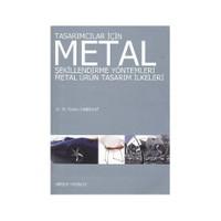 Tasarımcılar İçin Metal Şekillendirme Yöntemleri - Metal Ürü - M. Tahsin Canbulat