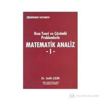 Kısa Teori Ve Çözümlü Problemlerle Matematik Analiz - 1-Salih Çelik