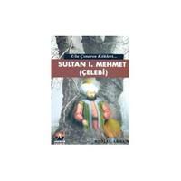Ulu Çınarın Kökleri - Sultan I. Mehmet (Çelebi)