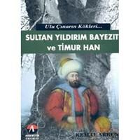 Ulu Çınarın Kökleri - Sultan Yıldırım Bayezıt Ve Timur Han