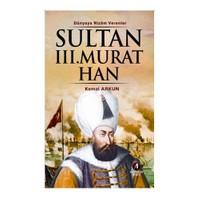 Dünyaya Nizam Verenler – Sultan Iıı. Murat Han-Kemal Arkun